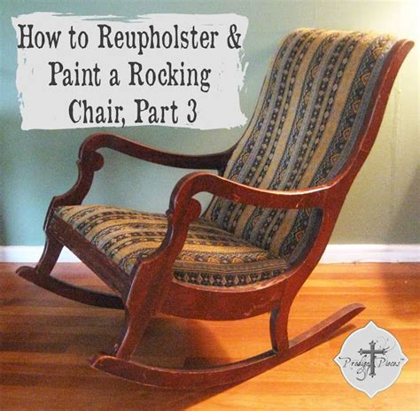how to reupholster a rocker recliner how to reupholster paint a rocking chair part 1