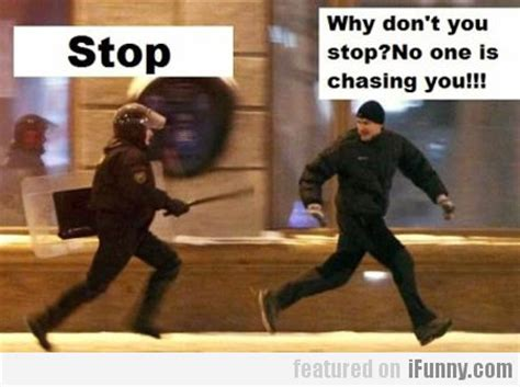 why dont you stop 0330511807 stop why don t you stop no one is chasing com