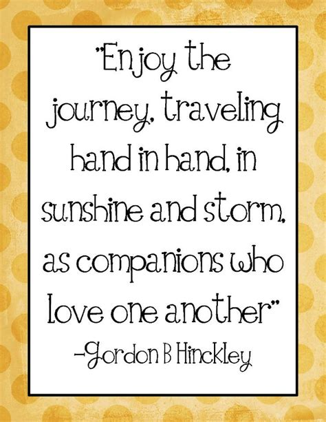 Wedding Quotes S Journey by Enjoying The Journey Together Enjoying The Journey
