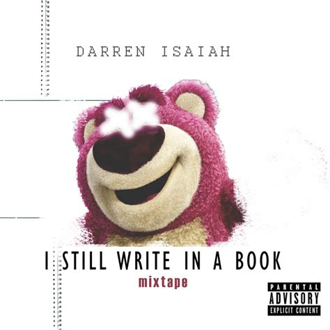 still me a novel books darren isaiah i still write in a book mixtape