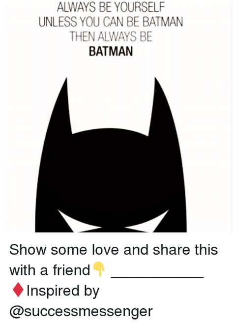 Always Be Batman Meme - 25 best memes about always be batman always be batman memes
