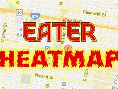 eater heat map updating the eater heatmap where to eat right now eater philly