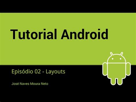 youtube android layout tutorial tutorial android epis 243 dio 02 layouts youtube