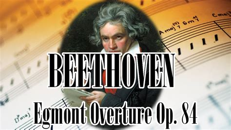 beethoven for a later beethoven egmont overture op 84 beethoven classical music for relaxation and studying youtube