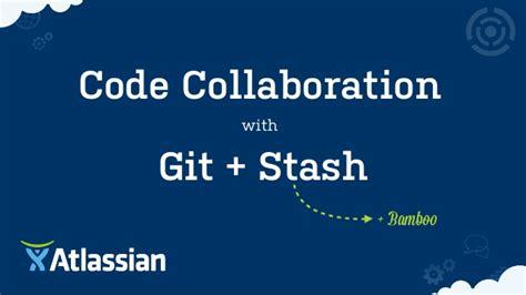 tutorial git stash code collaboration with git stash and bamboo