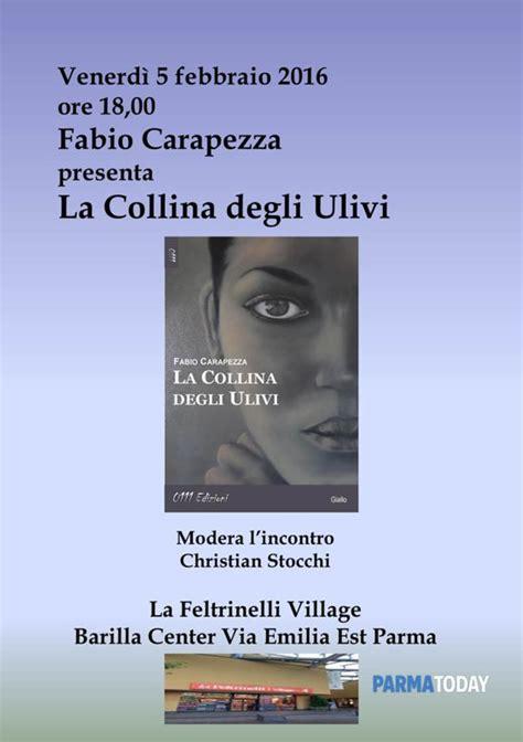 libreria feltrinelli parma barilla center quot la collina degli ulivi quot il nuovo romanzo di fabio