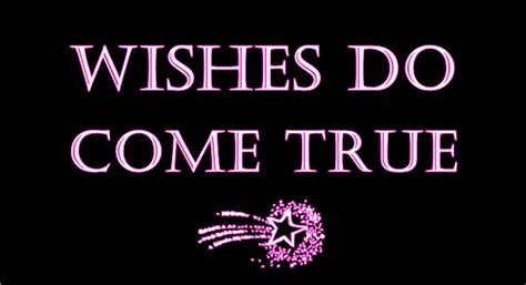 Wishes Come True Granting Wishes Quotes Image Quotes At Hippoquotes