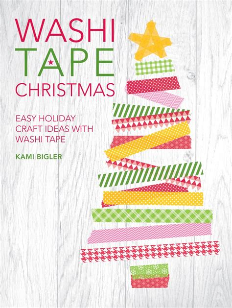 washi tape christmas craft quot washi quot a book review and giveaway make it and it