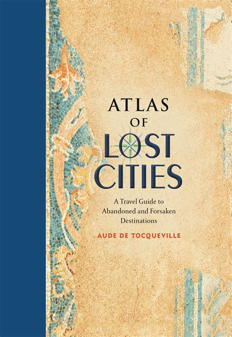 atlas of lost cities 0316352020 atlas of lost cities hachette book group