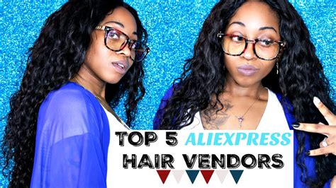 best vendors on ali express best top 5 aliexpress hair vendors companies 2016 ft