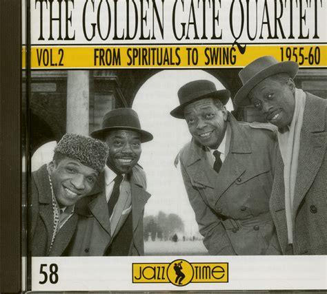 from spirituals to swing golden gate quartet spirituals to swing 1955 1960 vol 2