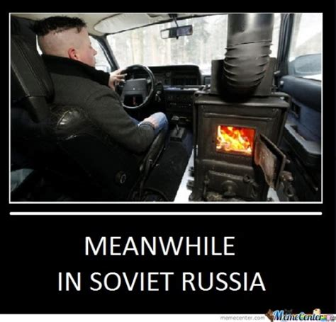In Soviet Russia Meme - meanwhile in russia memes best collection of funny