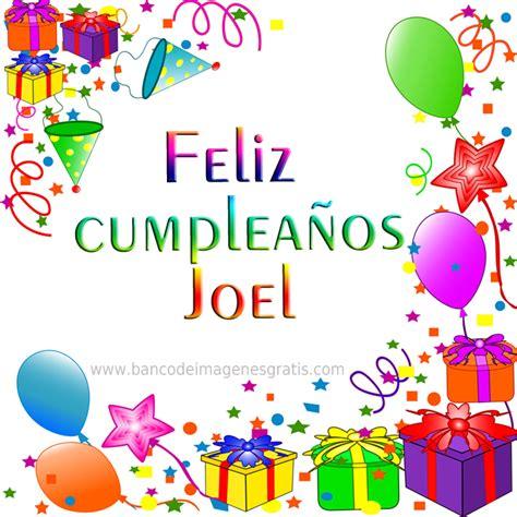 imagenes de happy birthday joel banco de im 193 genes postales de cumplea 241 os con nombres de