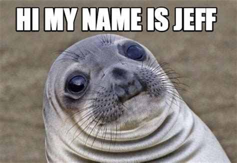 Hi My Name Is Meme - meme creator hi my name is jeff meme generator at
