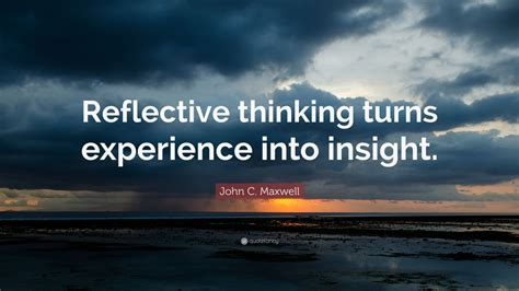 john  maxwell quote reflective thinking turns experience  insight  wallpapers