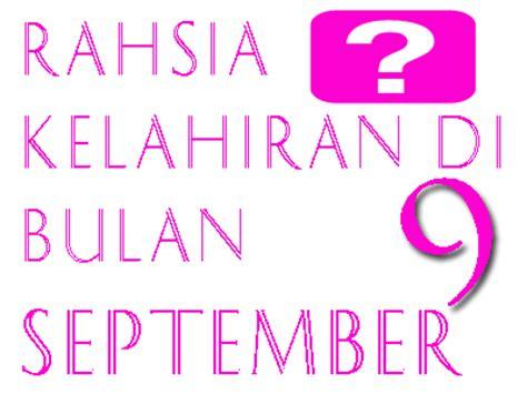rahsia tarikh lahir dan bulan kelahiran oleh dr fadzilah naskah rahsia rahsia rahsia bulan kelahiran september