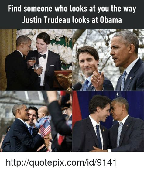 Where To Find Memes - find someone who looks at you the way justin trudeau looks