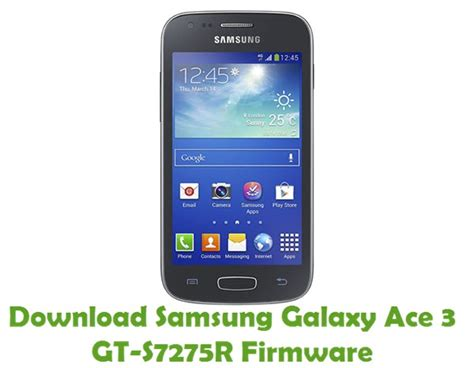 Samsung Ace 3 Gt S7275r samsung galaxy ace 3 gt s7275r firmware android stock rom