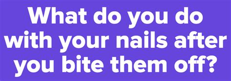 Do You Bite Your Nails by If You Bite Your Nails These 12 Polls Are For You