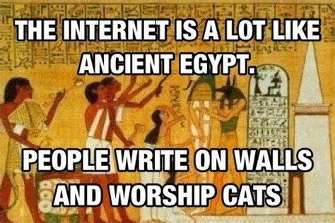 Egyptian Memes - the internet is like ancient egypt funny pics memes