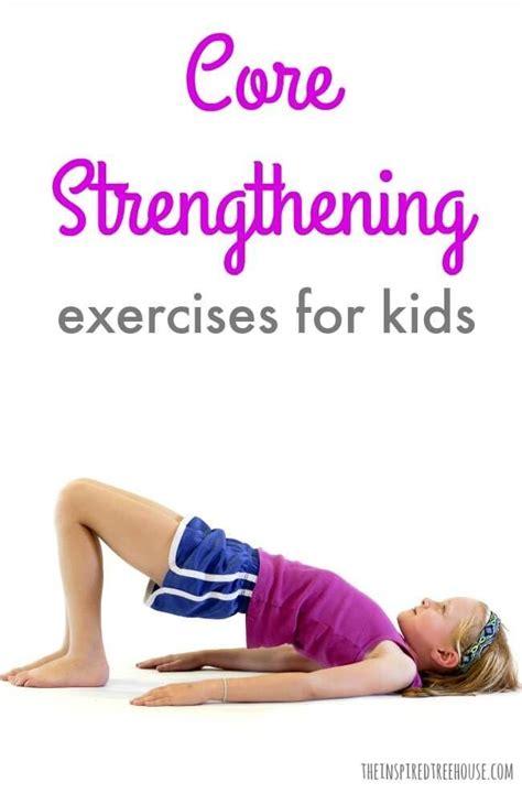 easiest core strengthening exercises  kids
