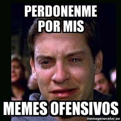 Memes Memes - meme crying peter parker perdonenme por mis memes