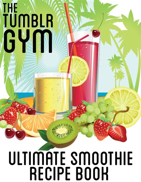 the ultimate juices smoothies encyclopedia books s ultimate smoothie recipe book