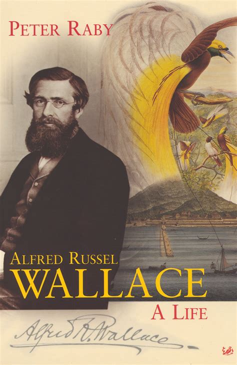 Alfred Russel Wallace Biografi alfred russel wallace by raby penguin books australia