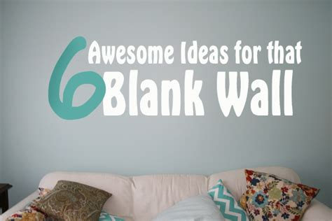 Decorating Ideas Blank Wall 6 Awesome Ideas For That Blank Wall Stickeryou