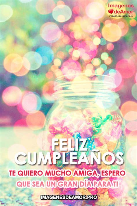 imagenes para cumpleaños para una amiga dulces im 225 genes de feliz cumplea 241 os para una amiga especial