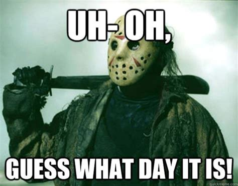 Friday 13th Meme - friday the 13th all the memes you need to see heavy com