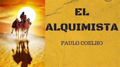 leer libro el alquimista gratis el alquimista audiolibro completo espa 209 ol latino youtube