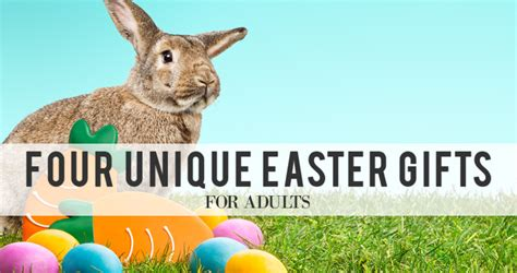 gift for adults four unique easter gifts for adults that they ll