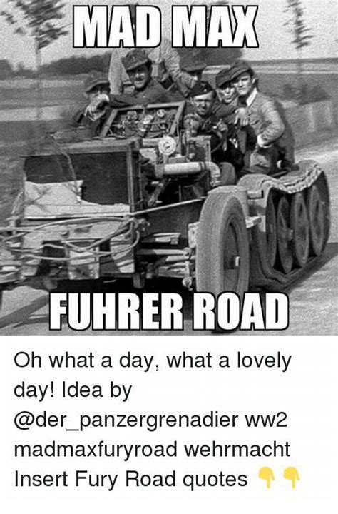 mad max fuhrer road    day   lovely day idea