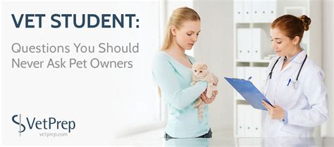 5 questions you should never ask pet owners vet student