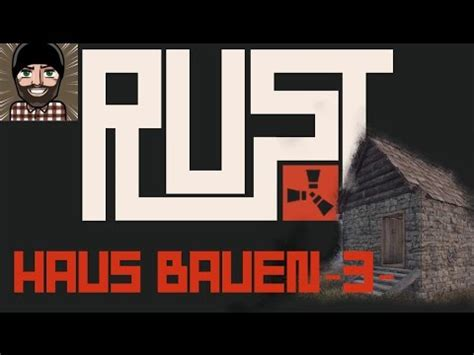 rust haus rust haus bauen 3 3 mr fab let 180 s play talk