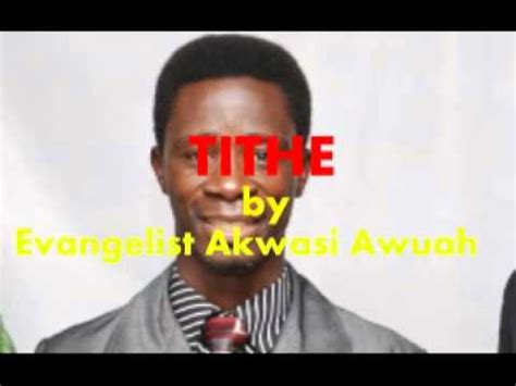biography of evangelist akwasi awuah tithe by evangelist akwasi awuah funnydog tv