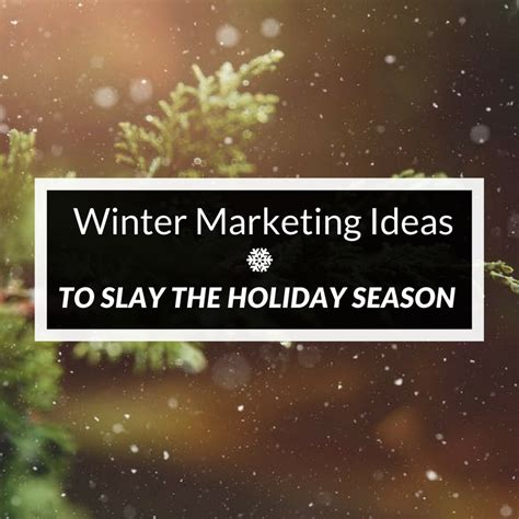 real estate winter marketing ideas  slay  holiday