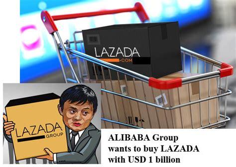 alibaba buy lazada alibaba group invests us 1 billion to buy lazada in