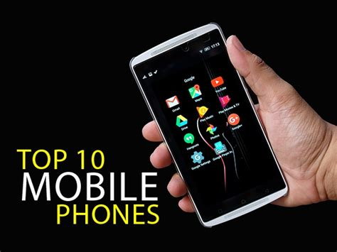 10 best mobile phones top 10 mobiles in india 2018 best mobile phones prices