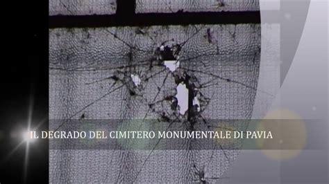 cimitero di pavia degrado al cimitero monumentale di pavia