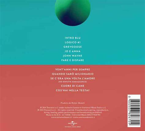 testo logico cesare cremonini cesare cremonini quot logico quot tracklist album 2014 nuove canzoni