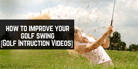 how to improve golf swing how to improve your golf swing guide