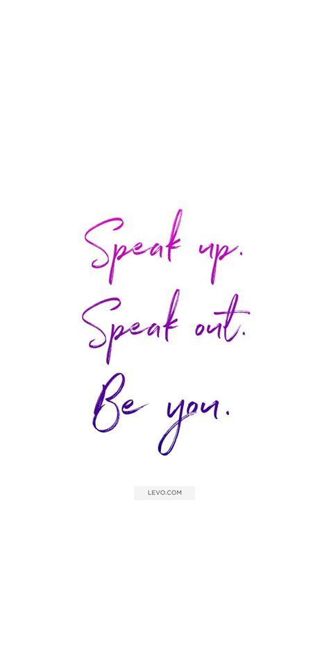 speak up quotes motivational quotes monday motivation quotes speak up