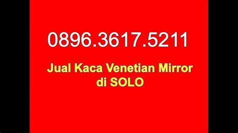 Jual Cermin Venetian wa 089636175211 jual venetian mirror di jual kaca