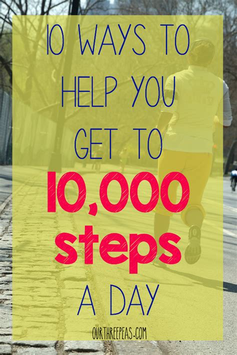 10 Steps To Help You Your by 10 Ways To Help You To Get To 10 000 Steps A Day Our