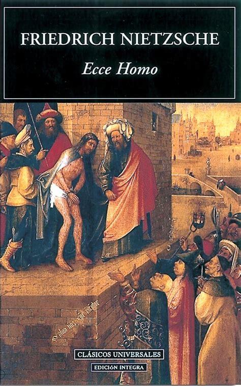 libro ecce homo ecce homo friedrich nietzsche comprar el libro
