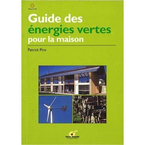 Pour La Maison by Guide Des 233 Nergies Vertes Pour La Maison Librairie Des