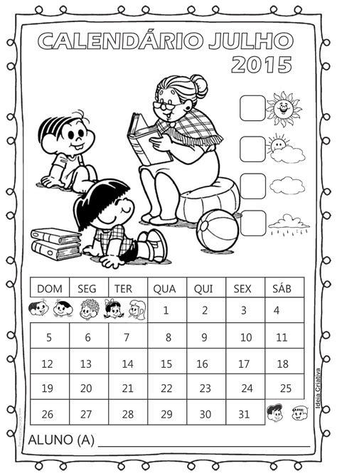 Calendario Julho 2015 Calend 225 Rios 2015 Turma Da M 244 Nica Datas Comemorativas Para