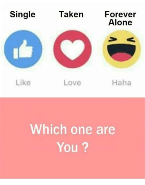 which are you single taken forever alone like haha which one are you being alone meme on sizzle
